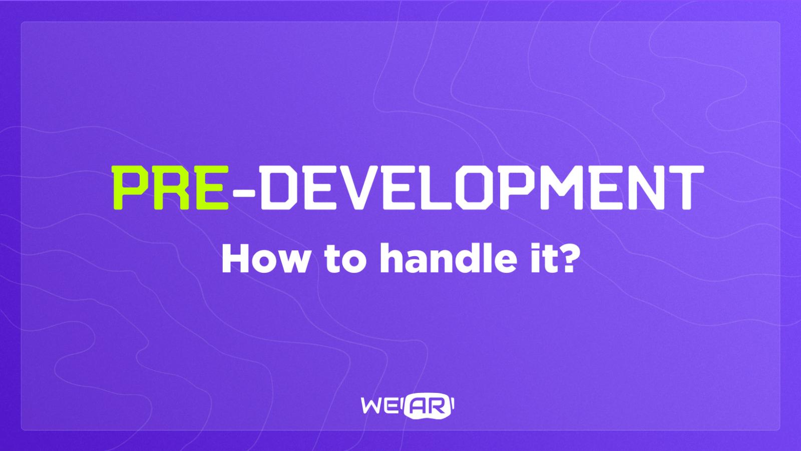 pre development AR