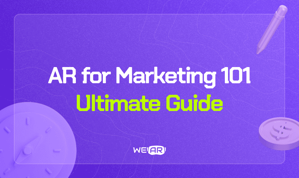AR for Marketing 101: Ultimate Guide