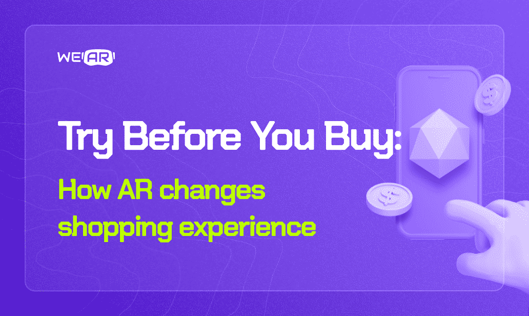 Try Before You Buy: How Augmented Reality Changes Shopping Experience