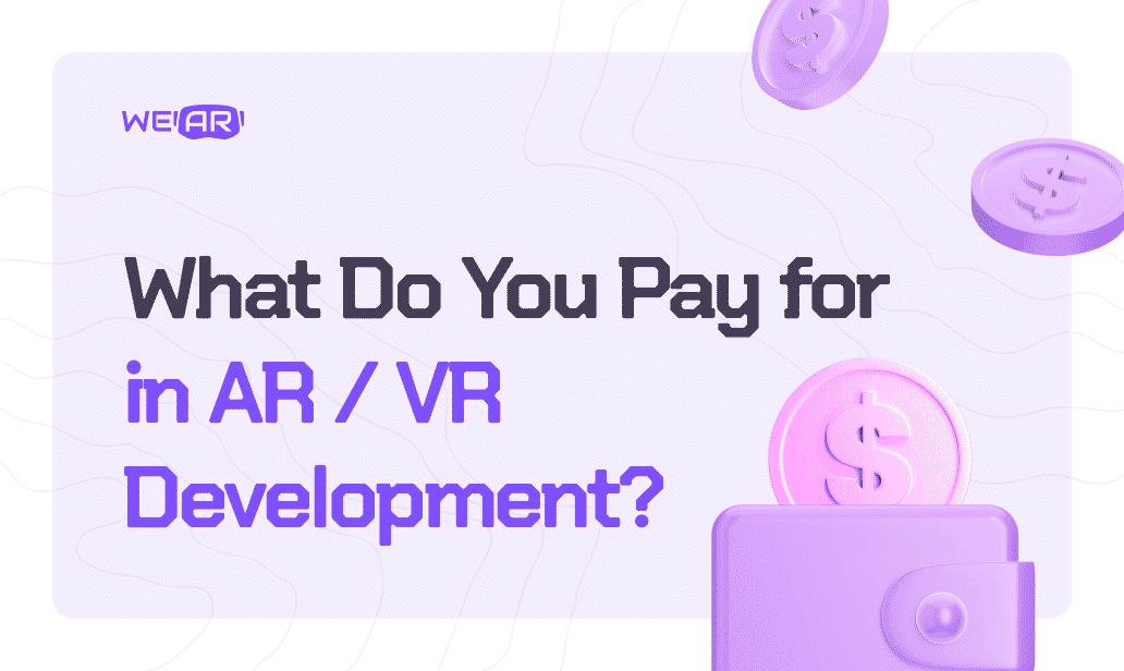What Do You Pay for in AR/VR Development?