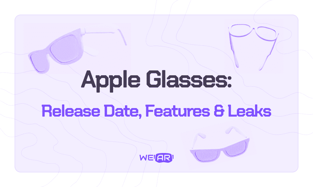 Apple Glasses: Estimate Release Date, Features, and Leaks